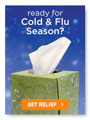 Ready for Cold & Flu season?
