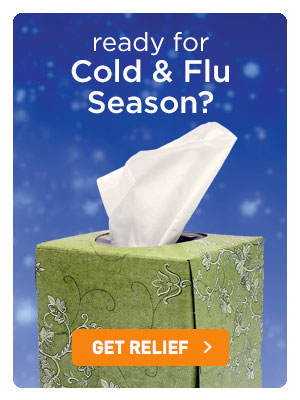 Ready for Cold & Flu season?